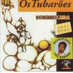 Djosinho Cabral - Os Tubarões
