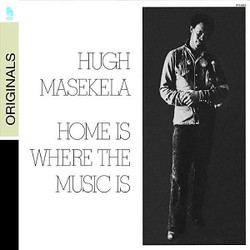 Home Is Where The Music Is - Hugh Masekela