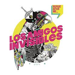 Repeat After Me - Los Amigos Invisibles