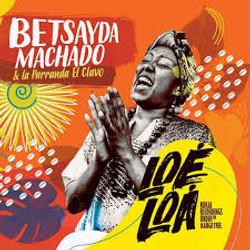 Loé Loá - Betsayda Machado & La Parranda El Clavo