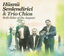 Both Sides of the Aegean - Hüsnü Şenlendirici & Trio Chios