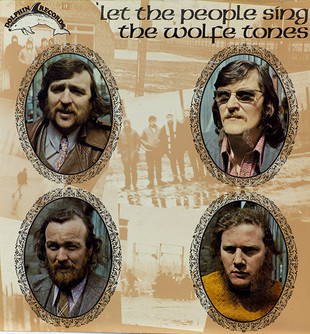 IRELAND: Let The People Sing - The Wolfe Tones