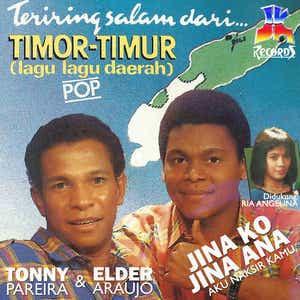 TIMOR-LESTE: Jina Ko Jina Ana - Tonny Pareira & Elder D. Araujo