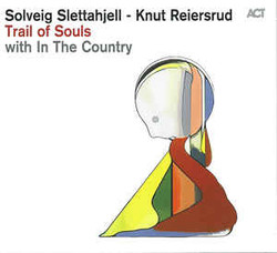 Trail of Souls - Solveig Slettahjell, Knut Reiersrud & In The Country