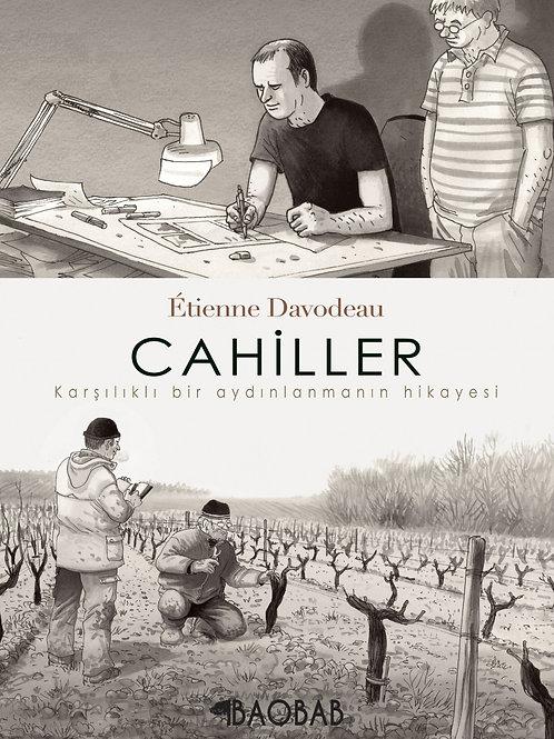 Cahiller - Karşılıklı bir aydınlanmanın hikayesi