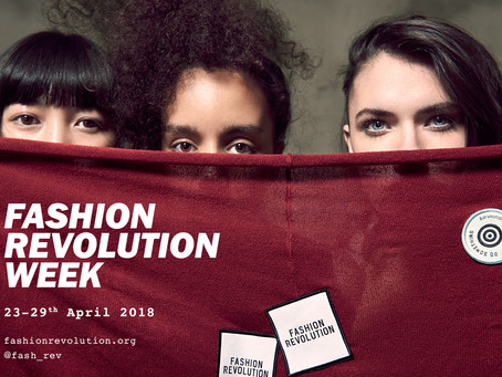 Fashion Revolution Week: 23rd-29th April 2018