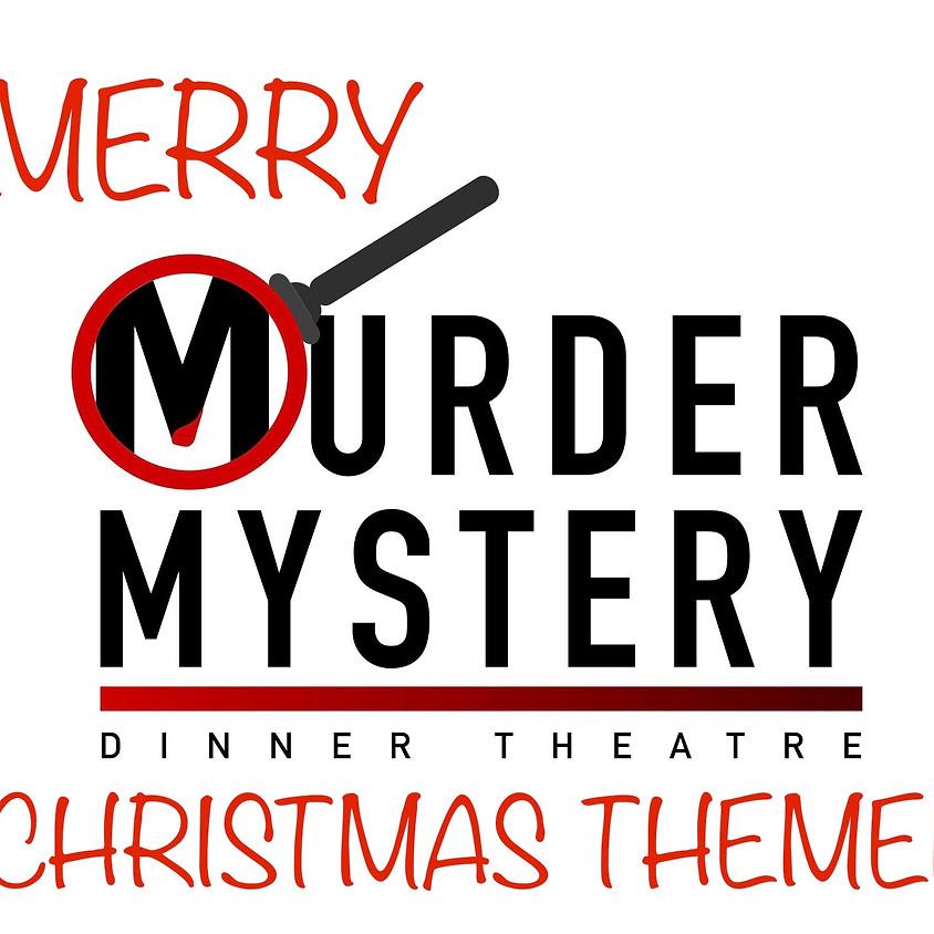 Merry Murder Mystery Dinner Theatre - Christmas Themed
