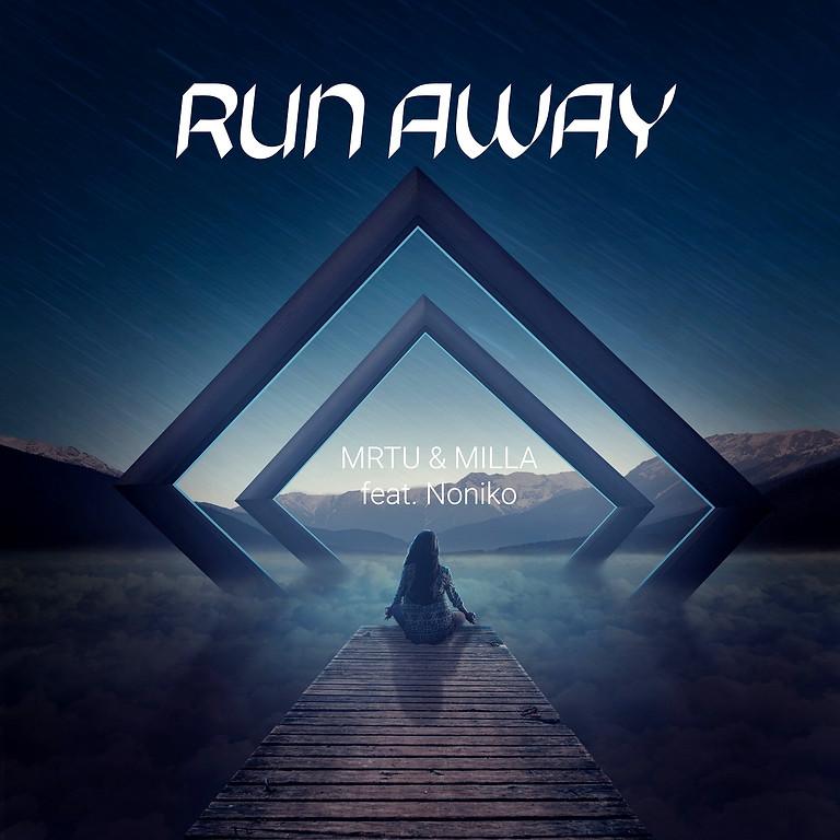 MRTU & Milla - Run Away feat. Noniko