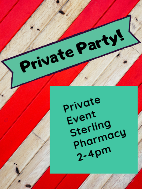 Saturday, December 19, Sterling Pharmacy Private Event 2-4pm