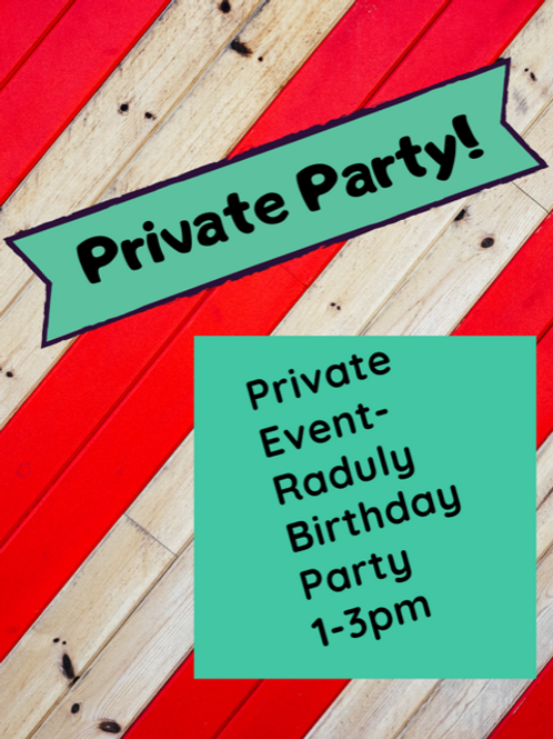 December 5, Saturday, Private Event Raduly Birthday Party