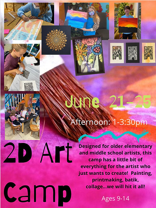 June 21-25, 2D Art Camp, Afternoon: 1-3:30pm