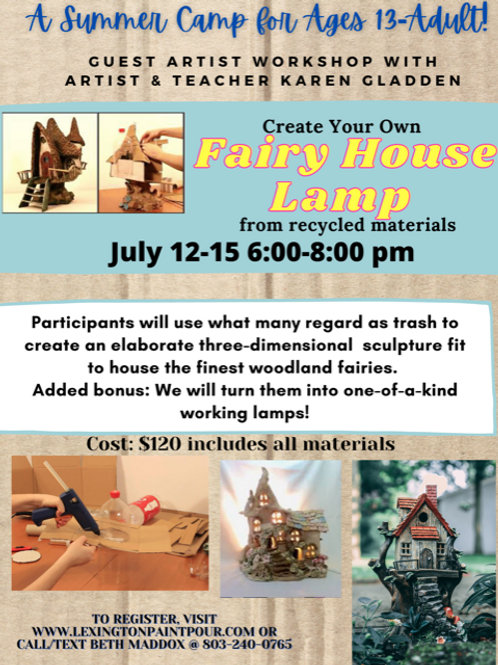 July 12-15, 6-8pm Fairy House Lamp Week for Teens & Adults