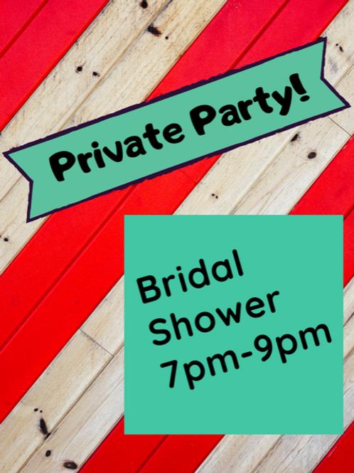December 4, Private Event Bridal Shower, 7pm-9pm