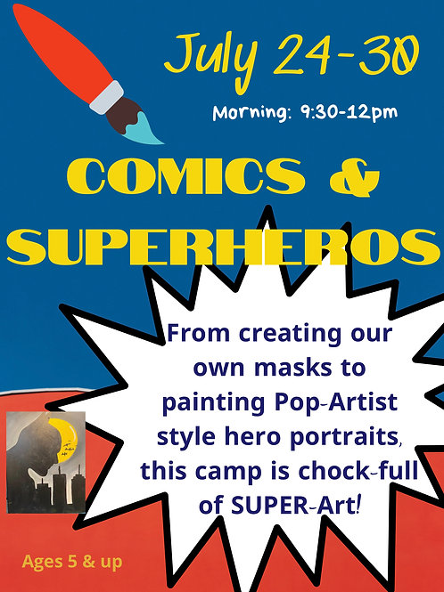 August 2-6, Comics & Superheros, Morning 9:30-12pm