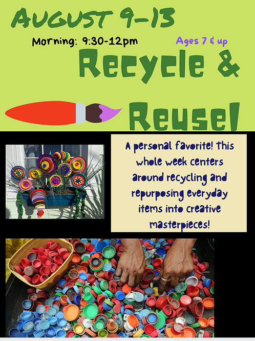 August 9-13, Recycle & Recreate!