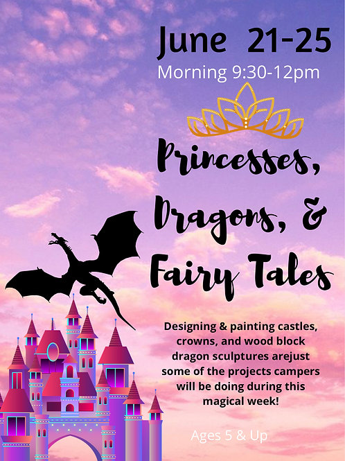 June 21-25, Princesses, Dragons, & Fairy Tales, Morning 9:30-12pm