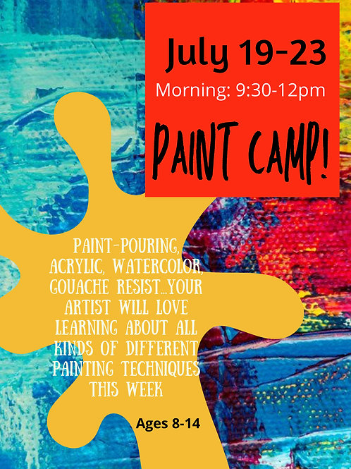 July 19-23, Paint Camp! Morning 9:30-12pm