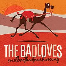 The Badloves soulbrothertruckinsong (201
