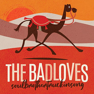 The Badloves soulbrothertruckinsong