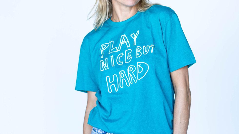 Play Nice But Hard Tee