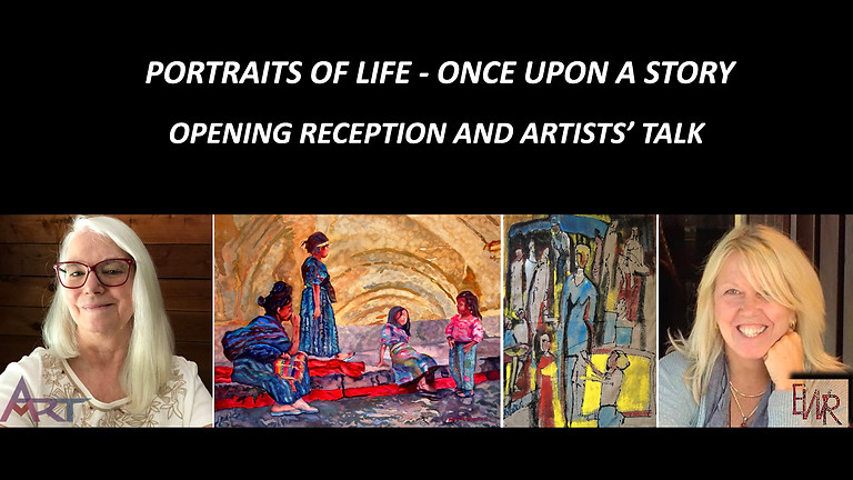 PORTRAITS OF LIFE: Once Upon A Story          April M. Rimpo and Elaine Weiner-Reed