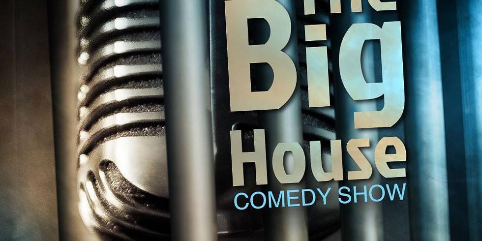 "The ""Big House"" Comedy Show"