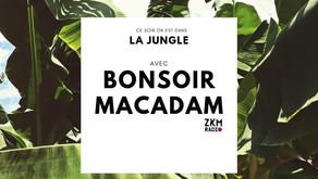 REPLAY > La Jungle x Bonsoir Macadam
