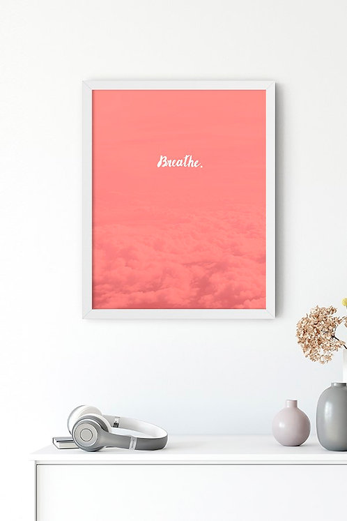 Breathe Motto Tablo Poster