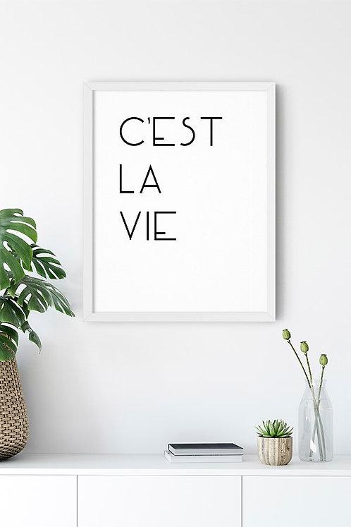 Cest La Vie Tablo Poster