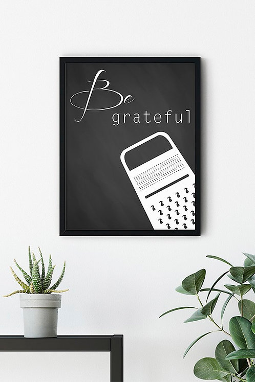 Be Greatful Motto Tablo Poster