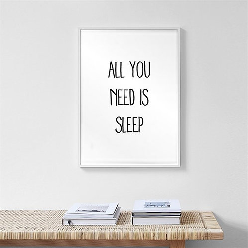 All You Need is Sleep Motto Tablo Poster
