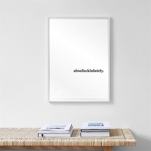 Absofuckinlutely Motto Tablo Poster