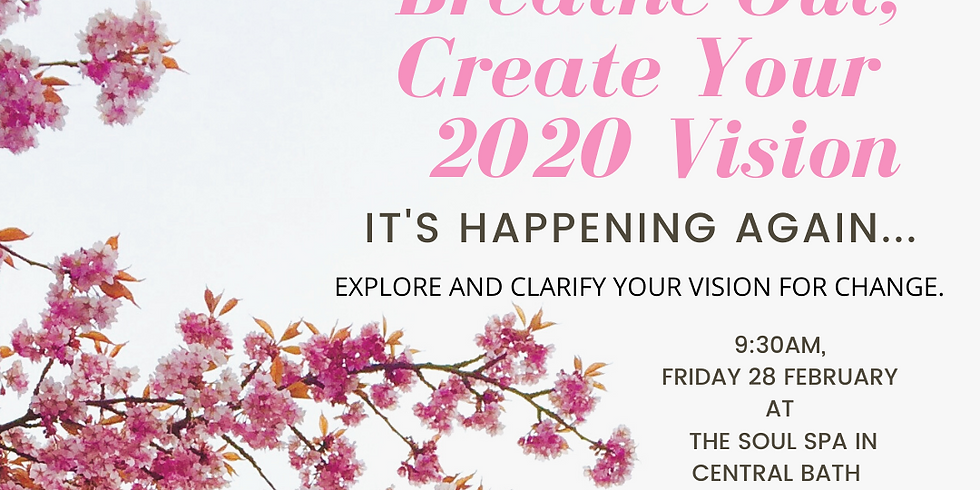 Slow Down, Breathe Out, & Create Your 2020 Vision