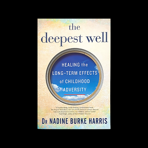 """Burke Harris, Dr N. """"The Deepest Well"""""""