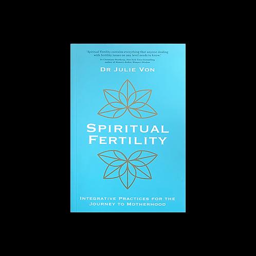 """Von, Dr Julie """"Spiritual Fertility"""""""