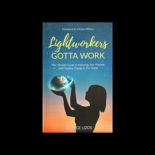 "Lizos, G.  ""Lightworkers Gotta Work"""