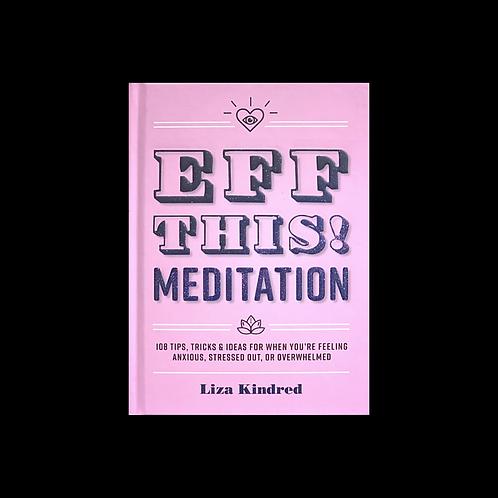"Kindred, L. ""Eff This! Meditation"
