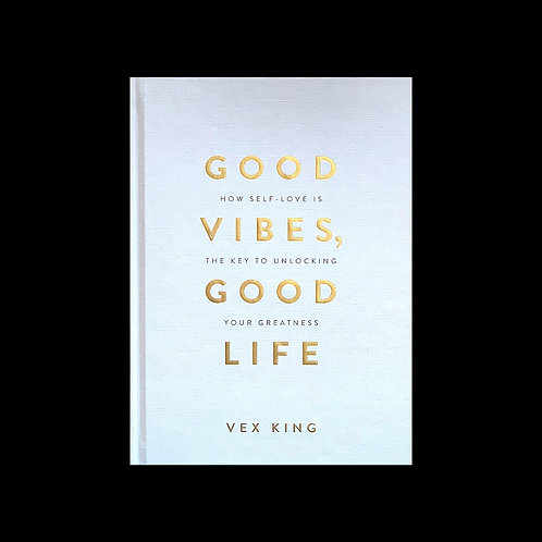 "King, Vex.  ""Good Vibes, Good Life""  hardback gift edition"