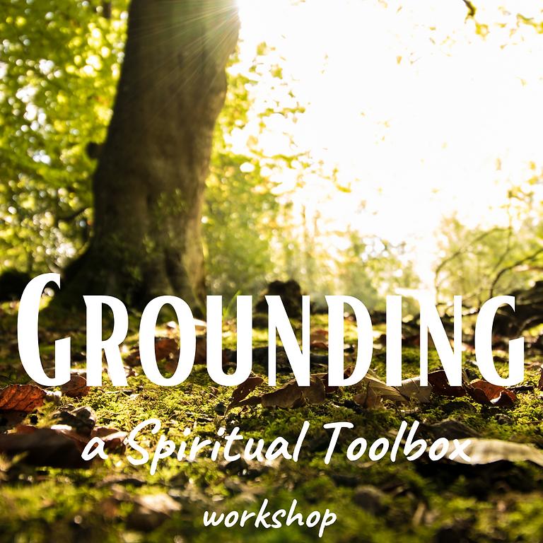 Grounding: a Spiritual Toolkit Workshop