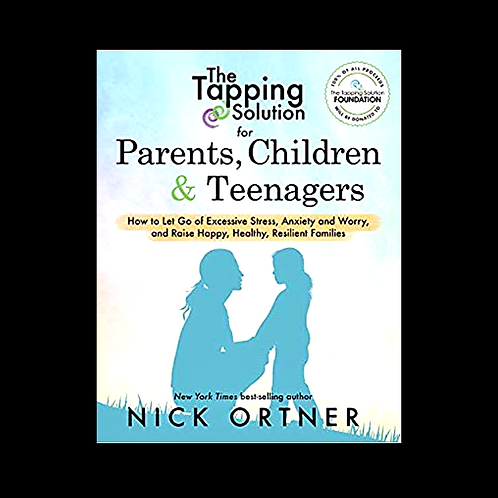 """Ortner, N.  """"The Tapping Solution for Parents, Children & Teenagers"""""""