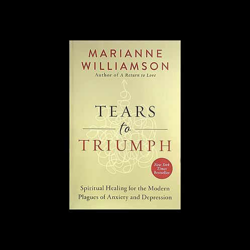 "Williamson, M.  ""Tears to Triumph"""