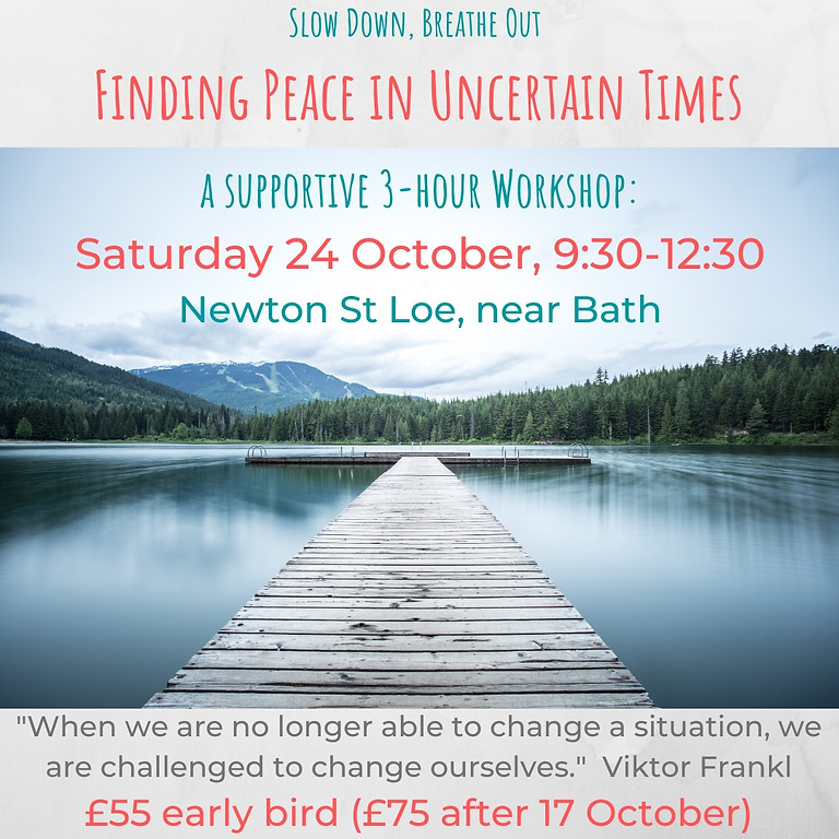 Finding Peace in Uncertain Times (9:30-12:30)
