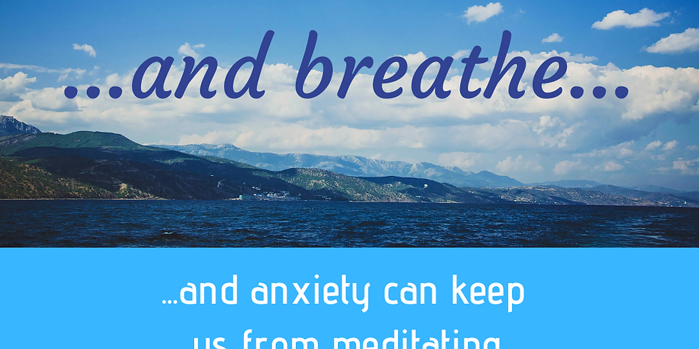 Gentle Introduction to Meditation for Anxiety