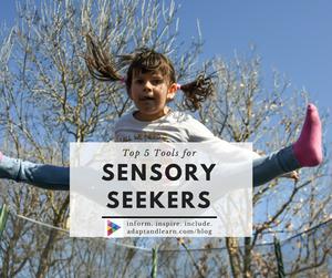tools for sensory seekers