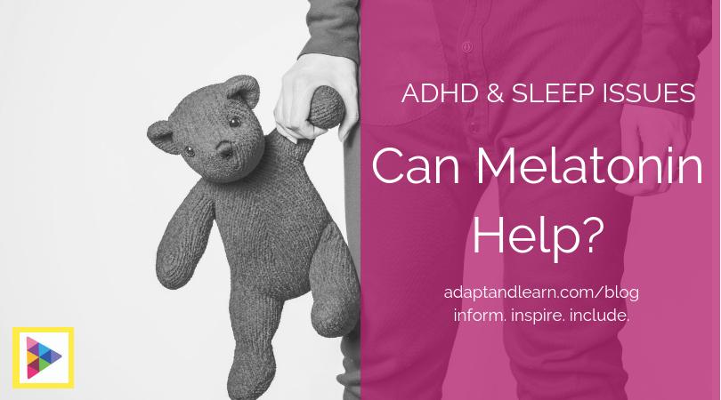 melatonin and ADHD and sleep