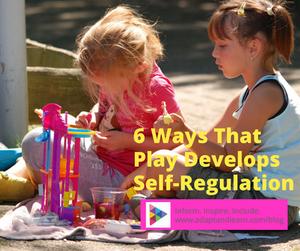 6 ways play develops self-regulation skills