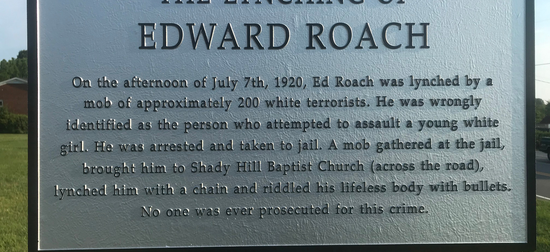 New histrorical marker placed in the area where Mr. Edward Roach was killed by a mob of 200 white Person County farmers in July 1920