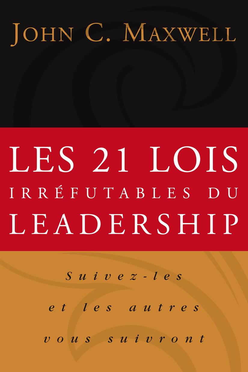Les 21 lois irréfutables leadership