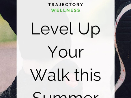 Level Up Your Walk this Summer