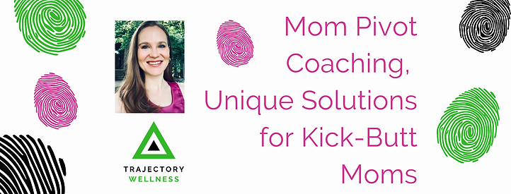 Mom Pivot Coaching, Unique Solutions for